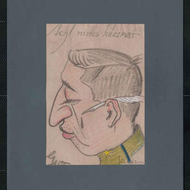 Pastel na papieri - karikatúra vojaka, hlava staršieho muža z profilu, otočená doľava, bez čiapky, za uchom brko, s hrubým dlhým nosom; hore text: Ach! nincz kézirat!; vľavo dolu autogram - Gutt mann, vpravo dole sign.: Füzesi 918; rozm.: 43,5 x 31 cm