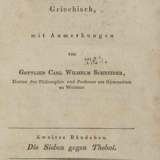 Aischylos Tragoedien, Griechisch, mit Anmerkungen. Die Sieben gegen Thebai. - Schneider, Adam Gottlieb