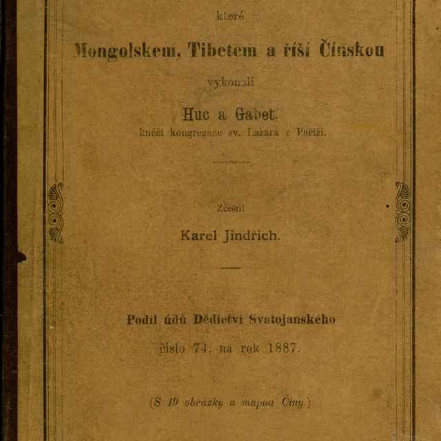 Cesty missionářské, které Mongolskem, Tibetem a říší Čínskou vykonali Huc a Gabet, knĕží kongregace sv. Lazara v Paříži