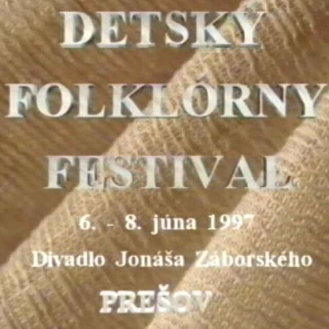 Detský folklórny festival Prešov 1997 III.