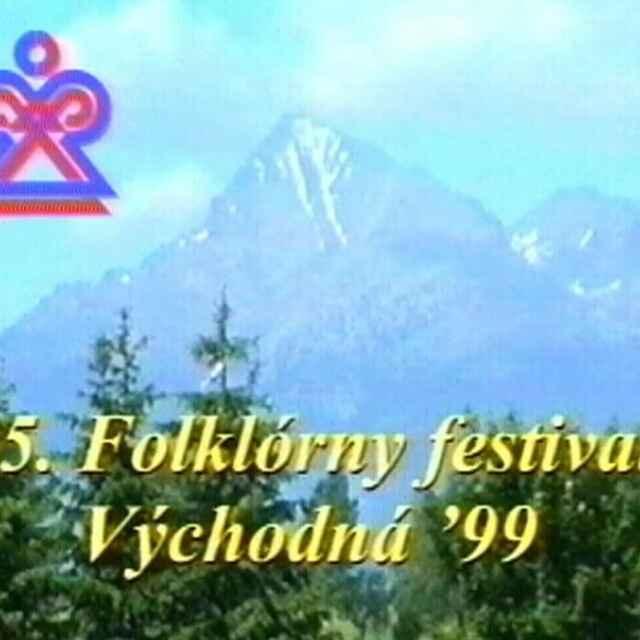 Folklórny festival Východná 1999 I./V. - Palásthyová, Mária