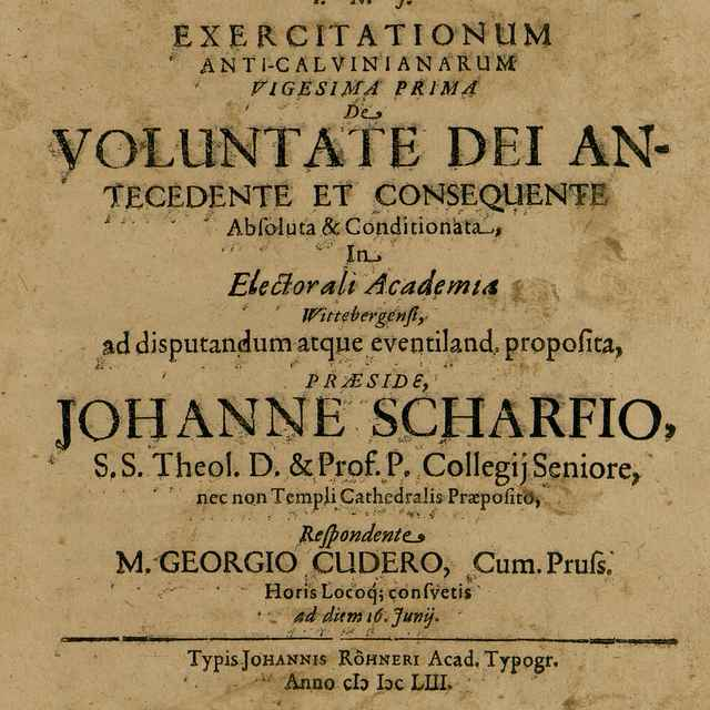 I. N. J. Exercitationum Anti-Calvinianarum Vigesima Prima De Voluntate Dei Antecedente Et Censequente - Scharff, Johann