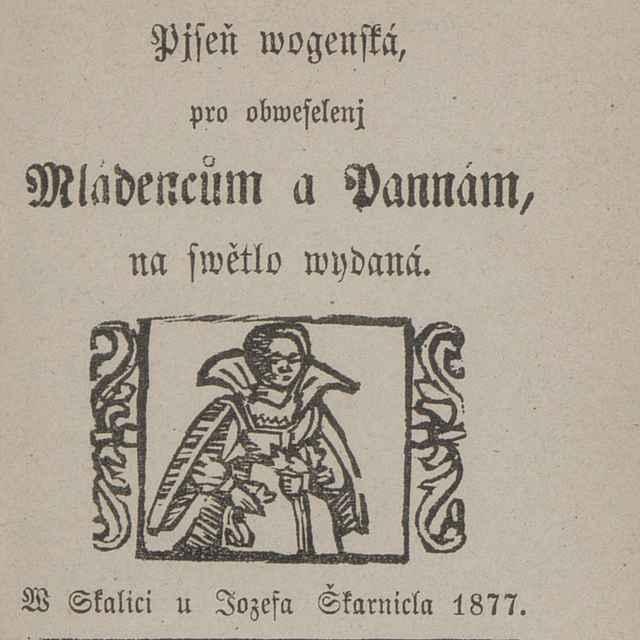Pjseň wogenská, pro obweselenj Mládencům a Pannám, na swětlo wydaná