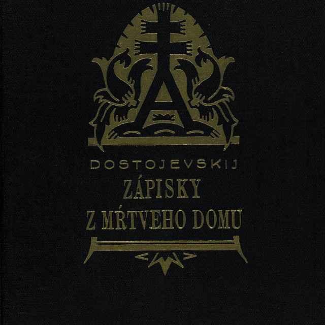 Zápisky z mŕtveho domu - Dostojevskij, Fiodor Michajlovič