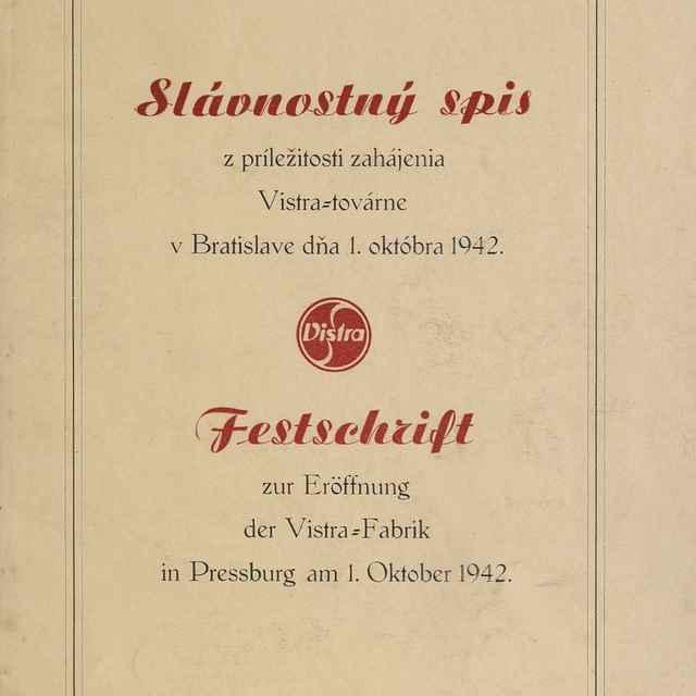 Slávnostný spis z príležitosti zahájenia Vistra=továrne v Bratislave dňa 1. októbra 1942