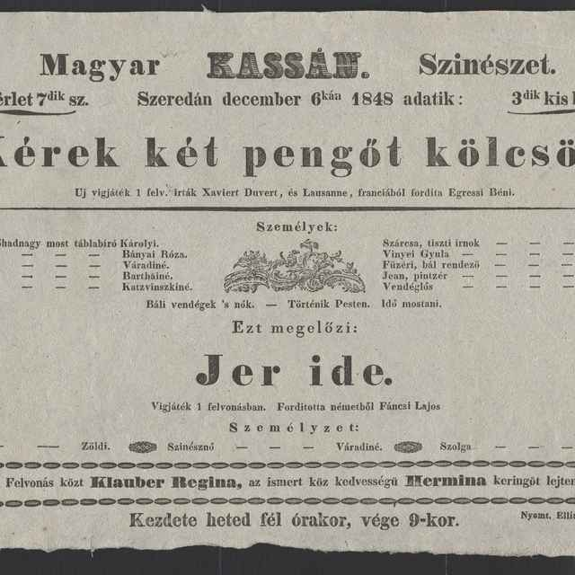 plagát; Kérek két pengőt kölcsön, Jer ide, Košice, 6. 12. 1848