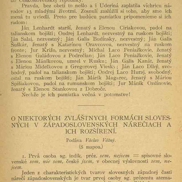 O NIEKTORÝCH ZVLÁŠTNYCH FORMÁCH SLOVESNÝCH V ZÁPADOSLOVENSKÝCH NÁREČIACH A ICH ROZŠÍRENÍ. - Vážný, Václav