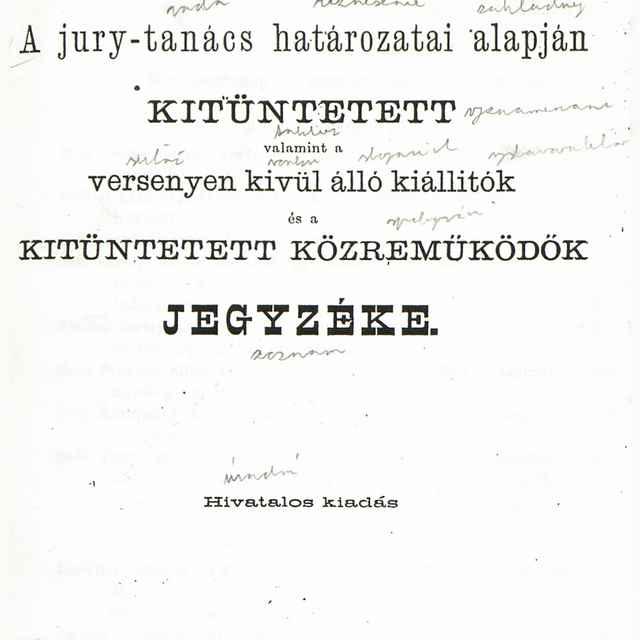 A jury-tanács határozatai alapján kitüntetett valamint a versenyen kivül álló kiállitók és a kitüntetett közremüködök jegyzéke.