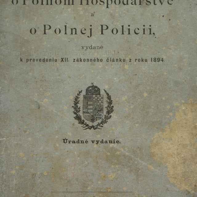 Nariadenie o Poľnom Hospodárstve a Poľnej Policii, vydané k prevedeniu 12. zákonného článku z roku 1894