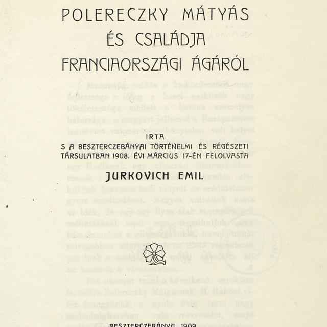 Polereczky Mátyás és családja Franciaországi ágáról - Jurkovich, Emil
