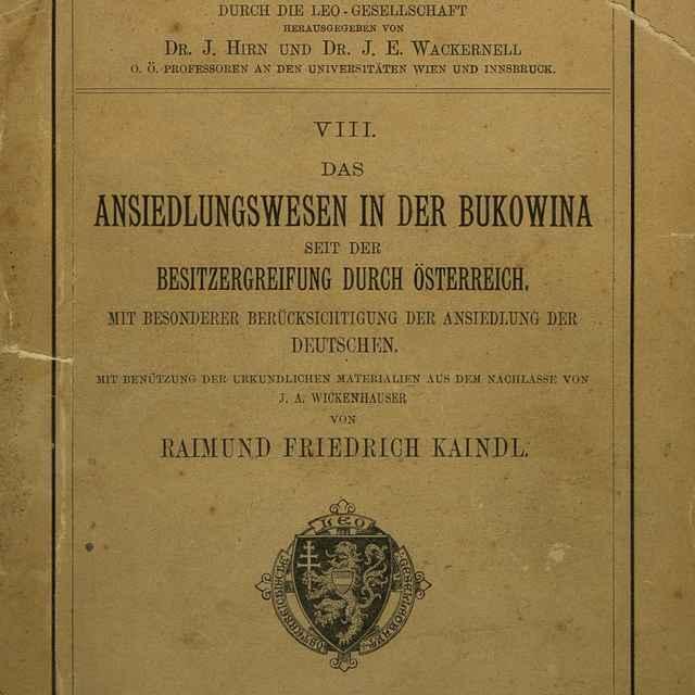 Das Ansiedlungswesen in der Bukowina seit der Besitzergreifung durch Österreich - Kaindl, Raimund Friedrich